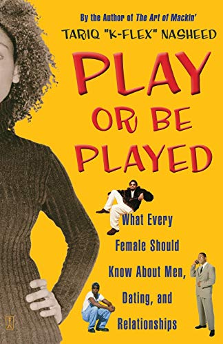 9780743244923: Play or Be Played: What Every Female Should Know About Men, Dating, and Relationships