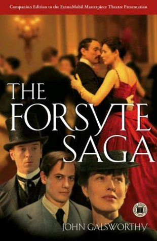 The Forsyte Saga : The Man of Property; Indian Summer of a Forsyte; In Chancery; Awakening; To Let