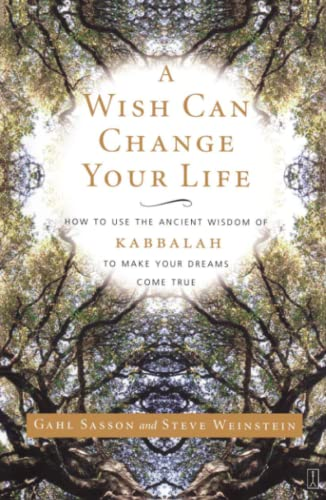 9780743245050: A Wish Can Change Your Life: How to Use the Ancient Wisdom of Kabbalah to Make Your Dreams Come True