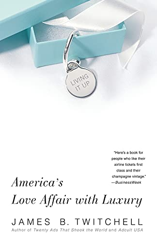 9780743245067: Living It Up: America's Love Affair with Luxury