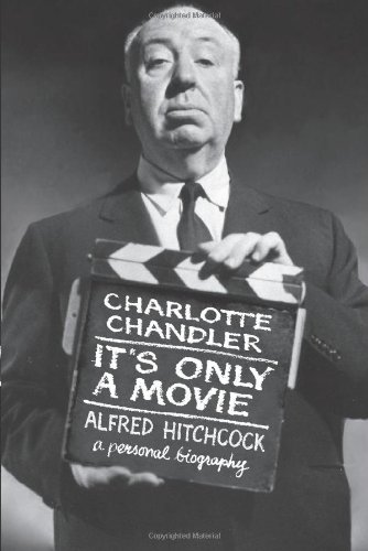 9780743245081: It's Only a Movie: Alfred Hitchcock: A Personal Biography