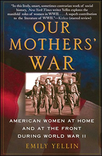 9780743245166: Our Mothers' War: American Women at Home and at the Front During World War II