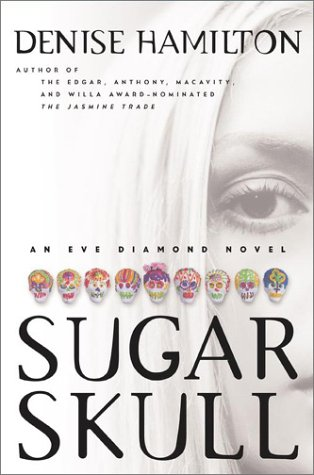 Sugar Skull: An Eve Diamond Novel: Hamilton, Denise