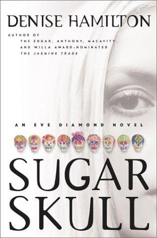 Sugar Skull: An Eve Diamond Novel: Hamilton, Denise