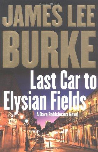 Last Car to Elysian Fields (SIGNED) A Dave Robicheaux Novel: Burke, James Lee