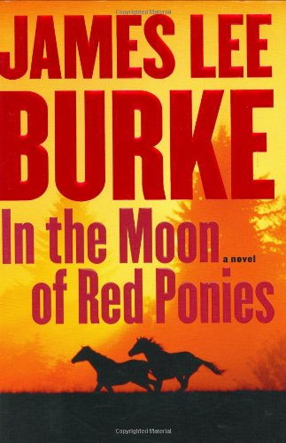 In The Moon Of Red Ponies: Burke, James Lee