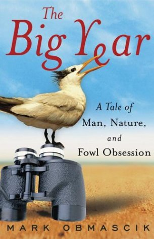 9780743245456: The Big Year: A Tale of Man, Nature, and Fowl Obsession