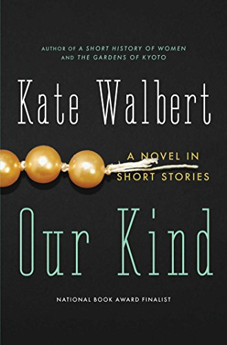 Our Kind: A Novel in Stories: Kate Walbert