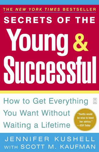 9780743245654: Secrets of the Young and Successful: How to Get Everything You Want Without Waiting a Lifetime