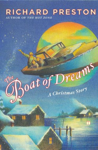 The Boat of Dreams: A Christmas Story: Richard Preston