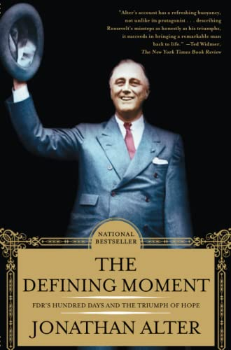 The Defining Moment: FDR's Hundred Days and: Jonathan Alter