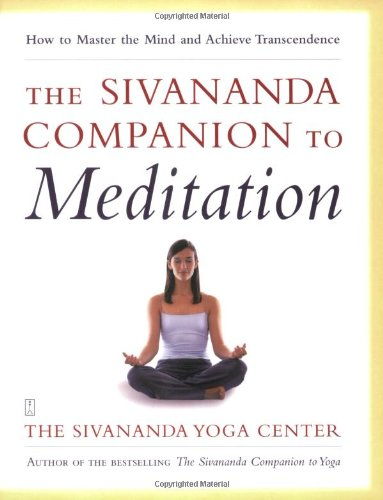 9780743246118: The Sivananda Companion to Meditation: How to Master the Mind and Achieve Transcendence