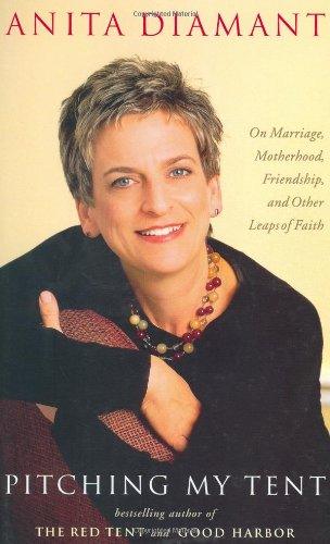 9780743246163: Pitching My Tent: On Marriage, Motherhood, Friendship, and Other Leaps of Faith