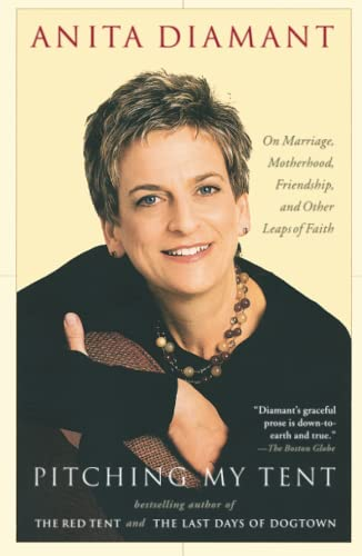 9780743246170: Pitching My Tent: On Marriage, Motherhood, Friendship, and Other Leaps of Faith