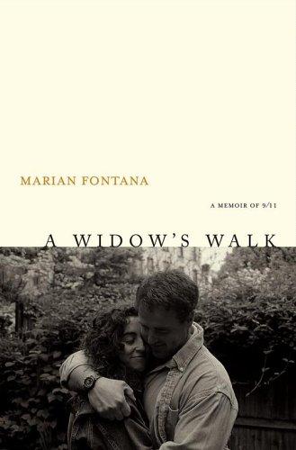 A Widow's Walk: A Memoir of 9/11: Marian Fontana