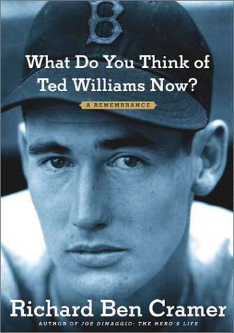9780743246484: What Do You Think of Ted Williams Now?: A Remembrance