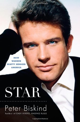 9780743246583: Star: How Warren Beatty Seduced America
