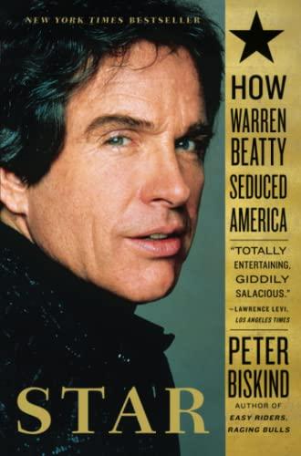 Star: How Warren Beatty Seduced America (0743246594) by Peter Biskind