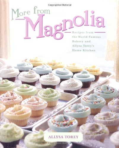 9780743246613: More from Magnolia: Recipes from the World-Famous Bakery and Allysa Torey's Home Kitchen
