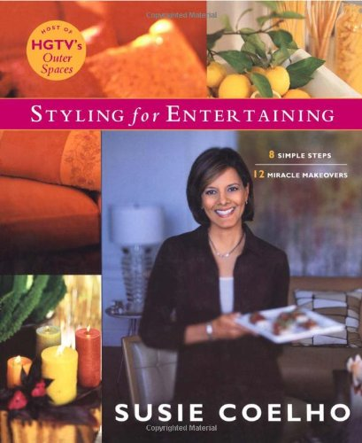 9780743246620: Styling for Entertaining: 8 Simple Steps, 12 Miracle Makeovers