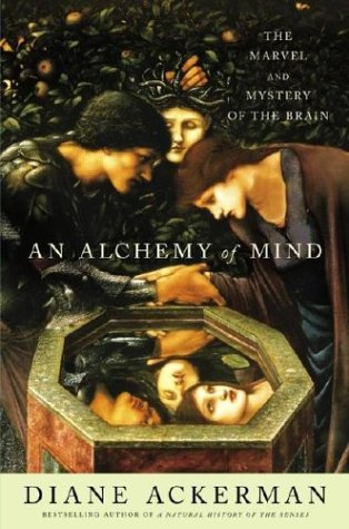 9780743246729: An Alchemy of Mind: The Marvel and Mystery of the Brain