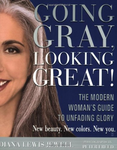 9780743246804: Going Gray, Looking Great: The Modern Woman's Guide to Unfading Glory