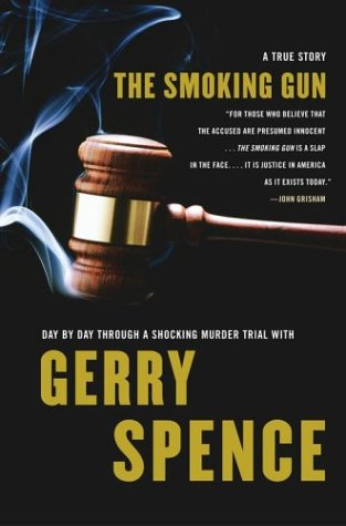 9780743246965: The Smoking Gun : Day by Day Through a Shocking Murder Trial with Gerry Spence (Lisa Drew Books)