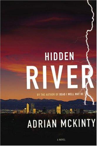 Hidden River: A Novel: McKinty, Adrian