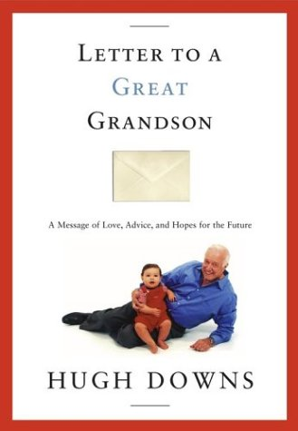 Letter to a Great Grandson A Message: Hugh Downs