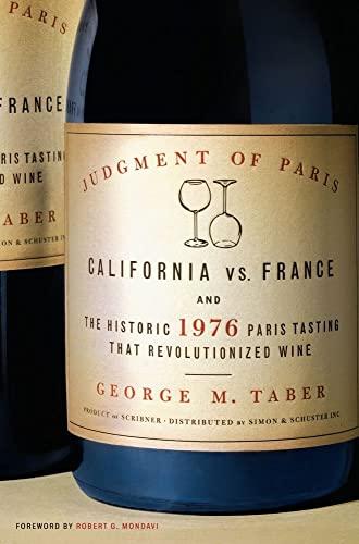 9780743247511: Judgment of Paris: California vs. France and the Historic 1976 Paris Tasting that Revolutionized Wine
