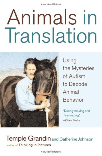 Animals in Translation. using the Mysteries of Autism to Decode Animal Behavior.