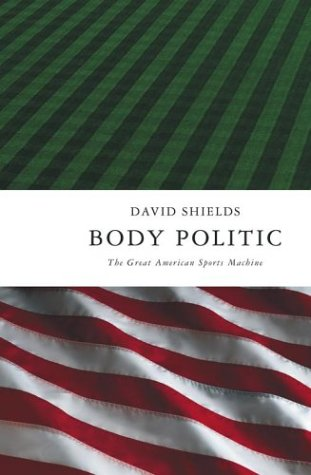 9780743247740: Body Politic: The Great American Sports Machine