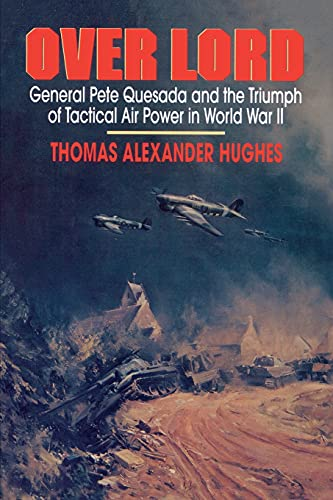 9780743247832: Overlord: General Pete Quesada and the Triumph of Tactical Air Power in World War II