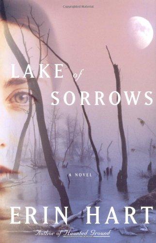 Lake of Sorrows: A Novel: Hart, Erin