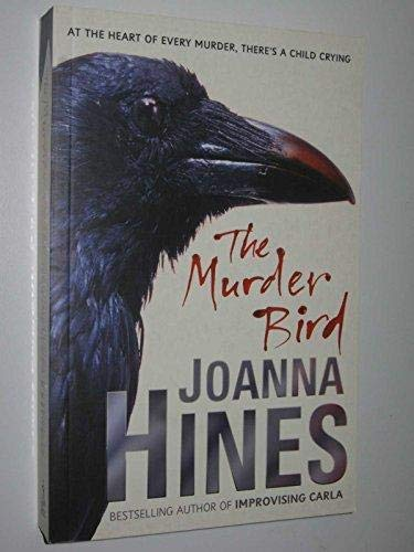 The Murder Bird --Signed--: HINES, JOANNA