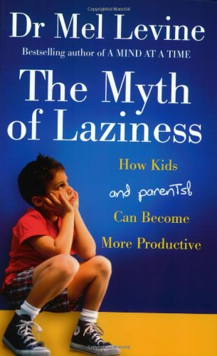9780743248655: The Myth of Laziness: How Kids and Parents Can Become More Productive