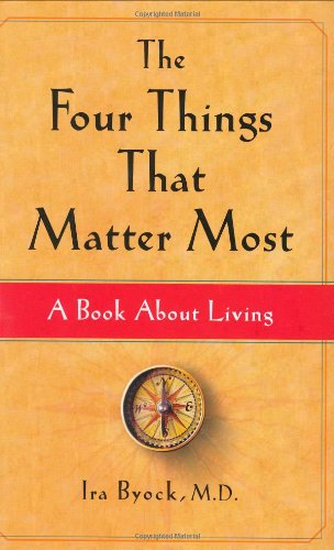 9780743249096: The Four Things That Matter Most: A Book About Living