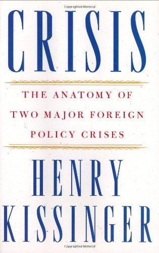 CRISIS :The Anatomy of Two Major Foreign Policy Crises