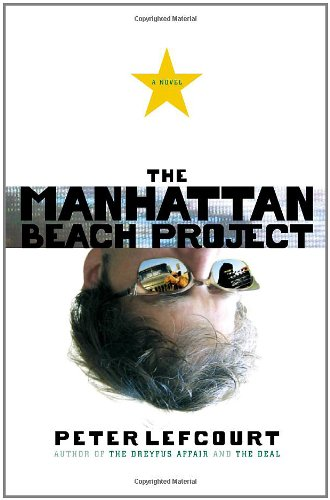 The Manhattan Beach Project (Signed First Edition): Peter Lefcourt