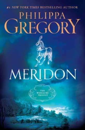 Meridon (The Wideacre Trilogy): Philippa Gregory
