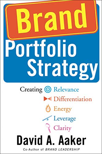 9780743249386: Brand Portfolio Strategy: Creating Relevance, Differentiation, Energy, Leverage, and Clarity