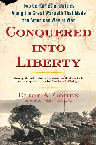 9780743249904: Conquered into Liberty: Two Centuries of Battles along the Great Warpath that Made the American Way of War