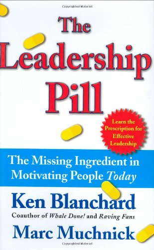 9780743250016: The Leadership Pill: The Missing Ingredient in Motivating People Today