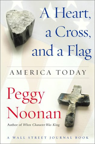 9780743250054: A Heart, a Cross, and a Flag: America Today (Wall Street Journal Book)