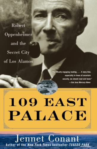 9780743250085: 109 East Palace: Robert Oppenheimer and the Secret City of Los Alamos