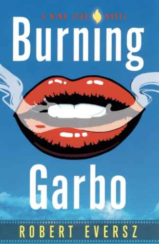 BURNING GARBO: A Nina Zero Novel (SIGNED)