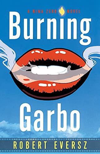 Burning Garbo: A Nina Zero Novel: Robert Eversz