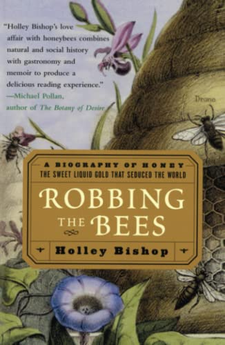 9780743250221: Robbing the Bees: A Biography of Honey-The Sweet Liquid Gold that Seduced the World