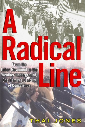 9780743250276: A Radical Line: From the Labor Movement to the Weather Underground, One Family's Century of Conscience