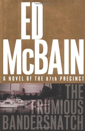 The Frumious Bandersnatch: A Novel of the 87th Precinct: ED MCBAIN